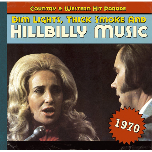 Dim Lights, Thick Smoke And Hillbilly Music - Country & Western Hit Parade 1970 (CD)