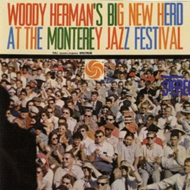 Woody Herman's Big New Herd At The Monterey Jazz Festival (CD)
