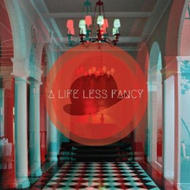 A Life Less Fancy (CD)