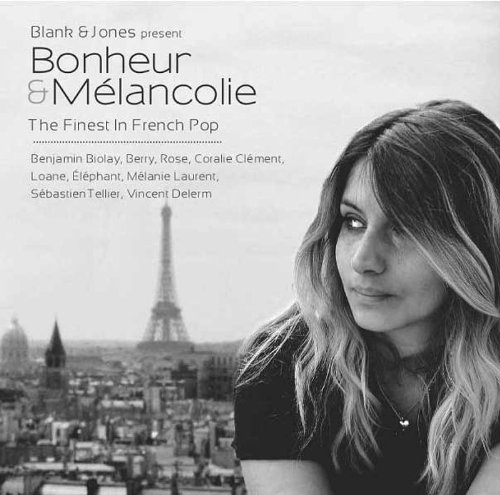 Blank & Jones Presents Bonheur & Melancholie - The Finest In French Pop (CD)