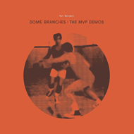 Dome Branches: The MVP Demos (CD)