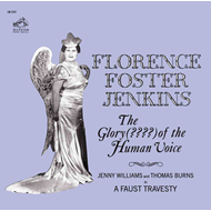 Florence Foster Jenkins - The Glory (?????) Of The Human Voice (Remastered) (CD)