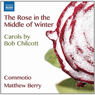 Chilcott: The Rose In The Middle Of Winter (CD)