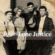 This Is Lone Justice - The Vaught Tapes 1983 (CD)