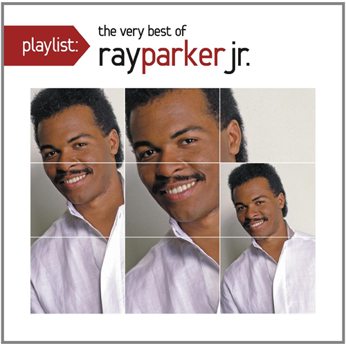 Playlist - The Very Best Of Ray Parker Jr. (CD)