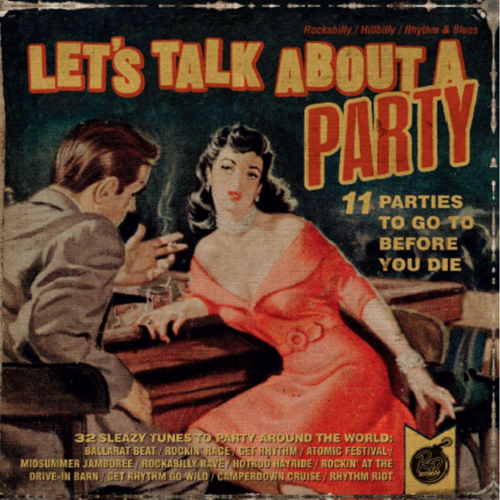 Let's Talk About A Party - 11 Parties To Go To Before You Die (CD)