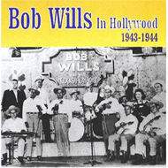 Bob Wills In Hollywood 1943-1944 (CD)