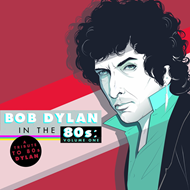 Bob Dylan In The 80's: Volume One - A Tribute To 80's Dylan (CD)