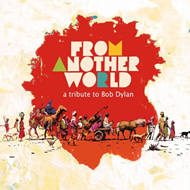 From Another World - A Tribute To Bob Dylan (CD)