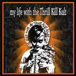 My Life With The Thrill Kill Kult (CD)