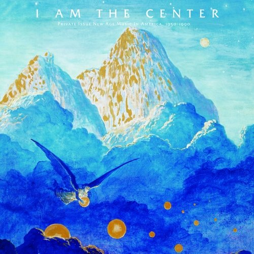 I Am The Center: Private Issue New Age Music In America 1950-1990 (2CD)