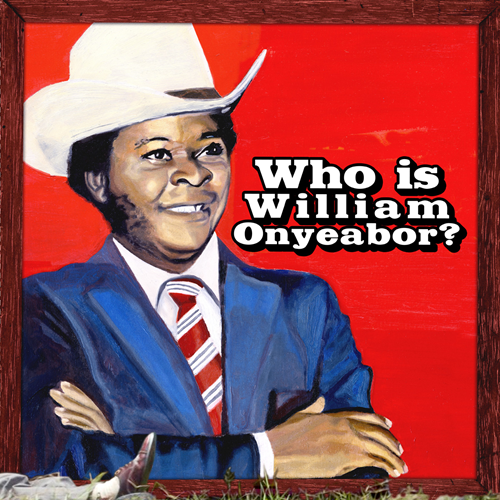 Who Is William Onyeabor? (CD)