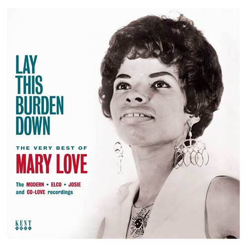Lay This Burden Down - The Very Best Of Mary Love (Remastered) (CD)