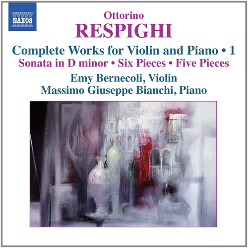 Respighi: Complete Works For Violin & Piano Vol.1 (CD)
