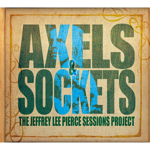 Axels & Sockets - The Jeffrey Lee Pierce Sessions Project (CD)