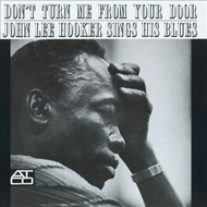 Don't Turn Me From Your Door: John Lee Hooker Sings His Blues (CD)
