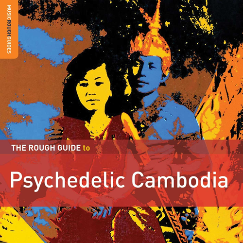 The Rough Guide To Psychedelic Cambodia (2CD)