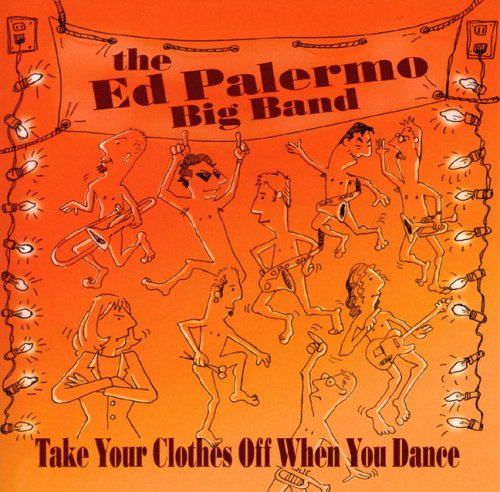 Take Your Clothes Off When You Dance (CD)