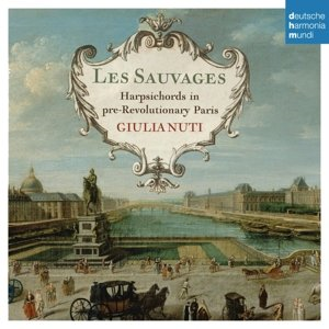 Giula Nuti - Les Sauvages: Harpsichord In Pre-Revolutionary Paris (CD)