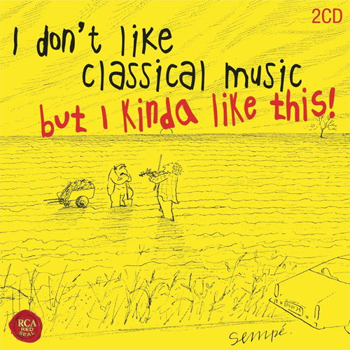 I Don't Like Classical Music, But I Really Like This! (2CD)