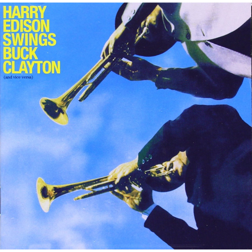 Harry Edison Swings Buck Clayton (And Vice Versa) (Remastered) (CD)