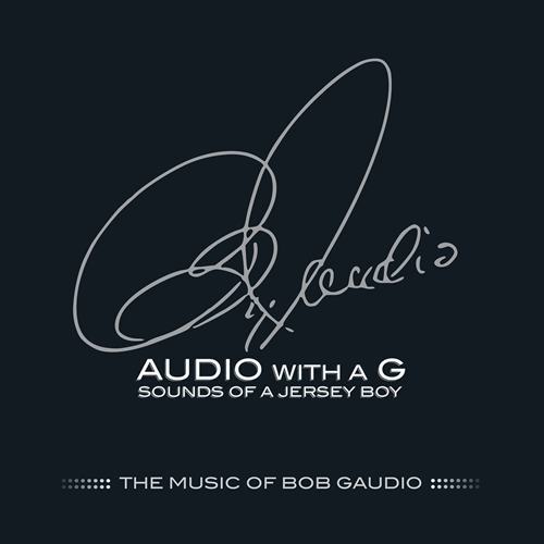 Audio With A G: Sounds Of A Jersey Boy, The Music Of Bob Gaudio (CD)