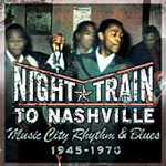 Night Train To Nashville: R&B 1945-1970 (2CD)
