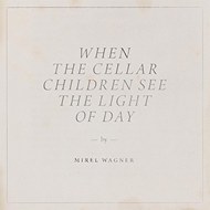 When The Cellar Children See The Light (CD)