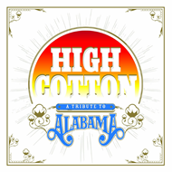 High Cotton - A Tribute To Alabama (CD)
