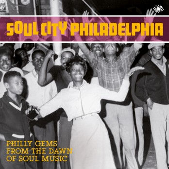 Soul City Philadelphia: Philly Gems From The Dawn Of Soul Music (2CD)
