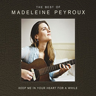 Keep Me In Your Heart For A While: The Best Of Madeleine Peyroux (2CD)