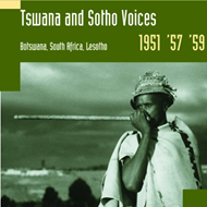 Tswano And Sotho Voices - Botswana, South Africa, Lesotho 1951-59 (CD)