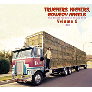 Truckers, Kickers, Cowboy Angels - The Blissed-Out Birth Of Country Rock Vol. 2 1969 (CD)