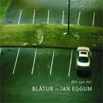Blåtur m/ Jan Eggum - Alle Gjør Det