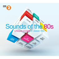 Sounds Of The 80s - Unique Covers Of Classic Hits (BBC Radio 2) (2CD)
