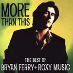 More Than This - The Best Of Bryan Ferry + Roxy Music (CD)