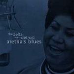 The Delta Meets Detroit: Aretha's Blues (CD)