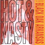 Hot & Nasty: The Best Of Black Oak Arkansas (CD)
