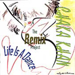 The Life Is A Dance/Remix Project (CD)