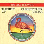 Ride Like The Wind - The Best Of Christopher Cross (CD)