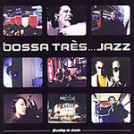 Bossa Tres...Jazz (CD)