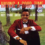 "Having A Good Time With Huey ""Piano"" Smith & His Clowns - The Very Best Of, Volume 1 (CD)"