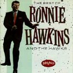 The Best Of Ronnie Hawkins And The Hawks (CD)
