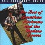 The Beserkley Years: The Best Of Jonathan Richman & The Modern Lovers (CD)