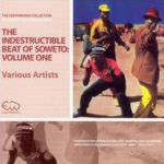 The Indestructible Beat Of Soweto - Volume One (CD)