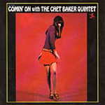 Comin' On With The Chet Baker Quintet (Remastered) (CD)
