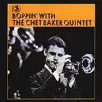 Boppin' With The Chet Baker Quintet (Remastered) (CD)