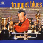 Trumpet Blues: The Best Of Harry James (CD)