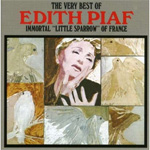 "The Very Best Of Edith Piaf: Immortal ""Little Sparrow"" Of France (CD)"