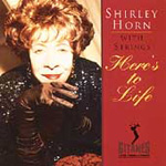 Here's To Life: Shirley Horn With Strings (CD)